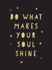 Do What Makes Your Soul Shine av Summersdale Publishers (Innbundet)