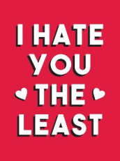 I Hate You the Least av Summersdale Publishers (Innbundet)