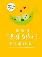 You Are the Best Sister in the World Because... av Summersdale Publishers (Innbundet)