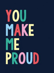 You Make Me Proud av Summersdale Publishers (Innbundet)