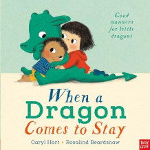 When a Dragon Comes to Stay av Caryl Hart (Heftet)
