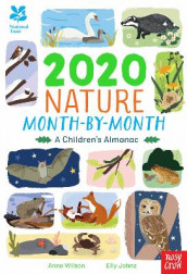 National Trust: 2020 Nature Month-By-Month: A Children's Almanac av Anna Wilson (Innbundet)