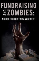Omslag - Fundraising and Zombies: A Guide to Charity Management