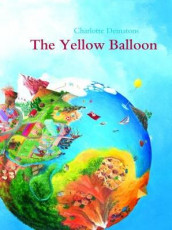 The Yellow Balloon av Charlotte Dematons og Dieter Schubert (Innbundet)