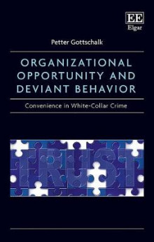 Organizational Opportunity and Deviant Behavior av Petter Gottschalk (Innbundet)