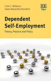 Dependent Self-Employment av Ioana A. Horodnic og Colin C. Williams (Innbundet)