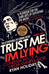 Trust Me I'm Lying av Ryan Holiday (Heftet)