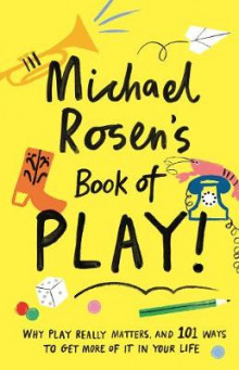 Michael Rosen's Book of Play av Michael Rosen (Innbundet)