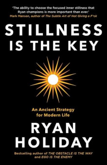 Stillness is the Key av Ryan Holiday (Heftet)
