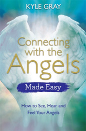 Connecting with the Angels Made Easy av Kyle Gray (Heftet)