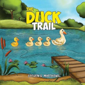 The Duck Trail av Steven G. Matthews (Heftet)