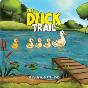 The Duck Trail av Steven G. Matthews (Innbundet)