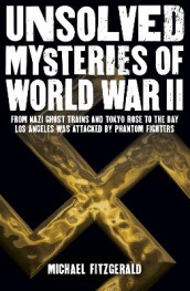 Unsolved Mysteries of World War II av Michael FitzGerald (Heftet)