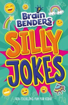 Brain Benders: Silly Jokes av Lisa Regan (Heftet)