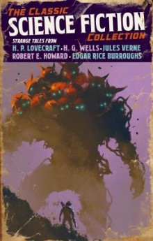 The Classic Science Fiction Collection av H. G. Wells (Heftet)