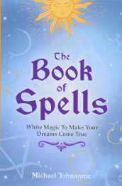 The Book of Spells av Michael Johnstone (Heftet)