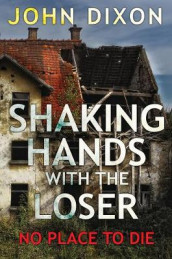 Shaking Hands With The Loser (No Place To Die) av John Dixon (Heftet)