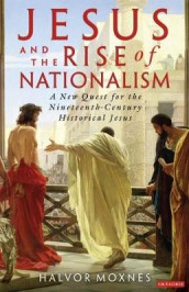 Jesus and the Rise of Nationalism av Halvor Moxnes (Heftet)