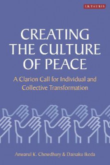Creating the Culture of Peace av Anwarul K. Chowdhury og Daisaku Ikeda (Heftet)
