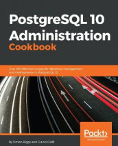 PostgreSQL 10 Administration Cookbook av Gianni Ciolli og Simon Riggs (Heftet)