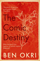 The Comic Destiny av Ben Okri (Heftet)