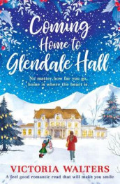 Coming Home to Glendale Hall av Victoria Walters (Heftet)