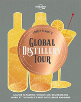 Lonely Planet's Global Distillery Tour av Lonely Planet (Innbundet)