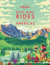 Epic Bike Rides of the Americas av Lonely Planet (Innbundet)