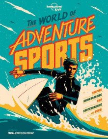 The World of Adventure Sports av Lonely Planet Kids og Emma Carlson Berne (Innbundet)