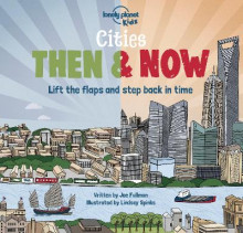 Cities - Then & Now av Lonely Planet Kids og Joe Fullman (Innbundet)