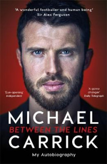 Michael Carrick: Between the Lines av Michael Carrick (Heftet)