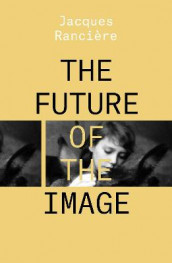 The Future of the Image av Jacques Ranciere (Heftet)