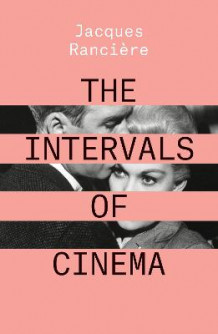 The Intervals of Cinema av Jacques Ranciere (Heftet)