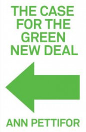 The Case for the Green New Deal av Ann Pettifor (Heftet)