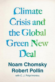 Climate Crisis and the Global Green New Deal av Noam Chomsky og Robert Pollin (Heftet)