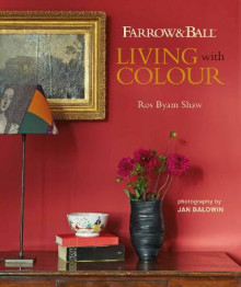 Farrow & Ball Living with Colour av Ros Byam Shaw (Innbundet)