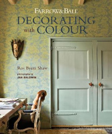 Farrow & Ball Decorating with Colour av Ros Byam Shaw (Innbundet)