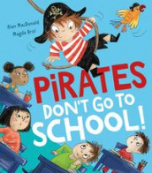 Pirates Don't Go to School! av Alan MacDonald (Innbundet)