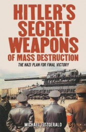 Hitler's Secret Weapons of Mass Destruction av Michael Fitzgerald (Heftet)