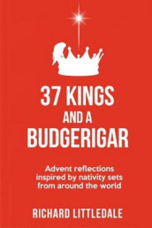 37 Kings and a Budgerigar av Richard Littledale (Heftet)
