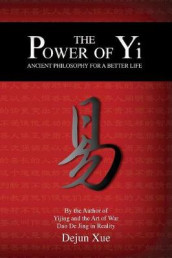 The Power of Yi av Dejun Xue (Heftet)
