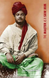 Swami Vivekananda, the Master as I Saw Him av Margaret Elizabeth Noble (Innbundet)