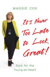 It's Never Too Late to Look Great! av Maggie Cox (Heftet)