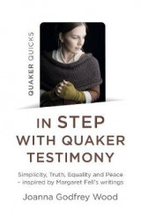 Omslag - Quaker Quicks - In STEP with Quaker Testimony - Simplicity, Truth, Equality and Peace - inspired by Margaret Fell`s writings