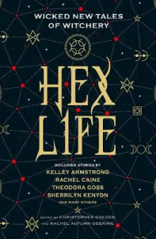 Hex Life: Wicked New Tales of Witchery av Kelley Armstrong, Rachael Caine og Sherrilyn Kenyon (Innbundet)