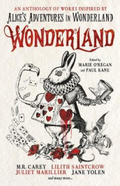 Wonderland: An Anthology av Paul Kane, Alison Littlewood, James Lovegrove, Marie O'Regan og Angela Slatter (Heftet)