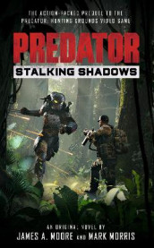Predator: Stalking Shadows av James a Moore (Heftet)