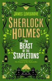 Sherlock Holmes and the Beast of the Stapletons av James Lovegrove (Innbundet)