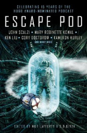 Escape Pod: The Science Fiction Anthology av Tobias S. Buckell, Ted Chiang, Cory Doctorow, N. K. Jemisin, Mary Robinette Kowal, Ann Lackie, Ken Liu og Tim Pratt (Heftet)