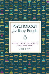 Psychology for Busy People av Joel Levy (Innbundet)